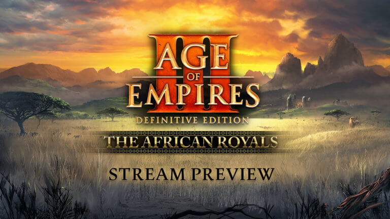 'LIVE PREVIEW: Age of Empires III: DE – The African Royals' thumbnail